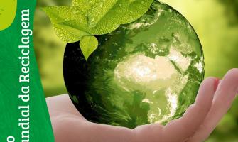 Dia Mundial da Reciclagem - Como está a sua Consciência Ambiental e de Consumo?